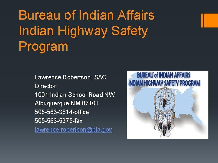 Bureau of Indian Affairs Indian Highway Safety Program