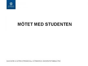 MTET MED STUDENTEN ELIN NORD KATRIN STRINDEVALL GTEBORGS