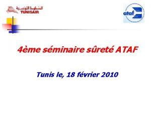 4me sminaire sret ATAF Tunis le 18 fvrier