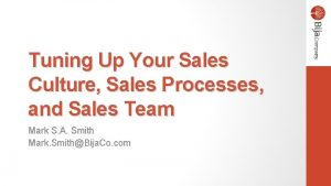 Tuning Up Your Sales Culture Sales Processes and