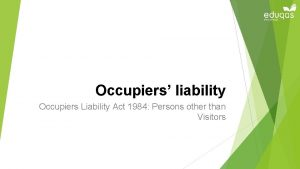 Occupiers liability Occupiers Liability Act 1984 Persons other