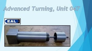 Advanced Turning Unit 047 Taper turning How COMPOUND
