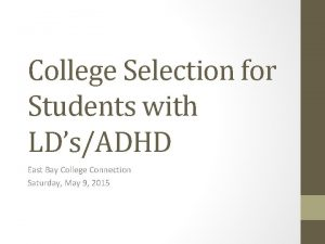 College Selection for Students with LDsADHD East Bay