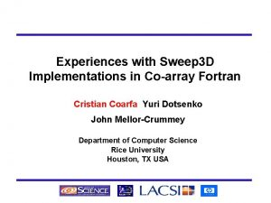 Experiences with Sweep 3 D Implementations in Coarray