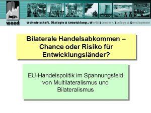 Bilaterale Handelsabkommen Chance oder Risiko fr Entwicklungslnder EUHandelspolitik