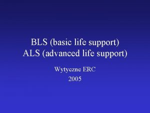 BLS basic life support ALS advanced life support