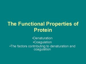 The Functional Properties of Protein Denaturation Coagulation The