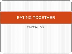 EATING TOGETHER CLASS 4 EVS PEOPLE EAT TOGETHER
