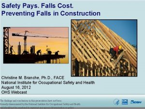 Safety Pays Falls Cost Preventing Falls in Construction