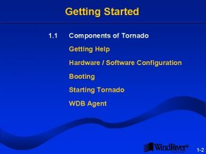 Getting Started 1 1 Components of Tornado Getting