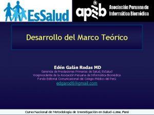 Desarrollo del Marco Terico Edn Galn Rodas MD