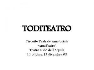 TODITEATRO Circuito Teatrale Amatoriale Ama Teatro Teatro Nido