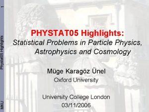 1 Phystat 05 Highlights MKU PHYSTAT 05 Highlights
