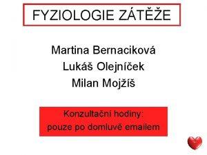 FYZIOLOGIE ZTE Martina Bernacikov Luk Olejnek Milan Moj