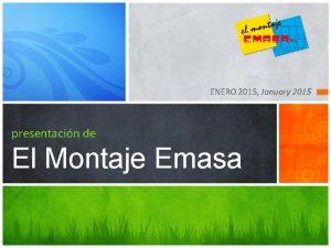 ENERO 2015 January 2015 presentacin de El Montaje
