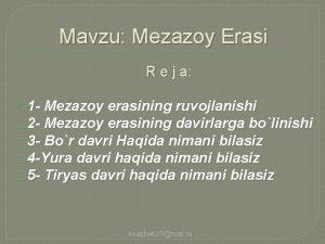 Mavzu Mezazoy Erasi R e j a 1
