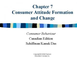 Chapter 7 Consumer Attitude Formation and Change Consumer