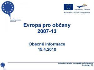 Evropa pro obany 2007 13 Obecn informace 15