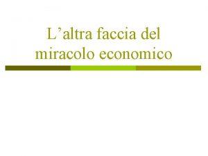 Laltra faccia del miracolo economico LEt delloro 1950
