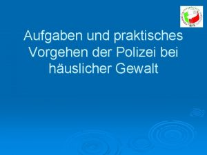 Aufgaben und praktisches Vorgehen der Polizei bei huslicher