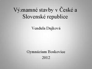 Vznamn stavby v esk a Slovensk republice Vendula