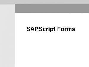 SAPScript Forms SAPScript Form Components SAPScript Form Components