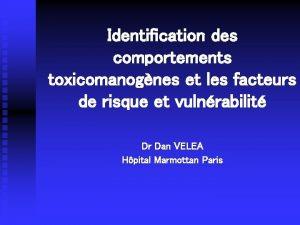 Identification des comportements toxicomanognes et les facteurs de
