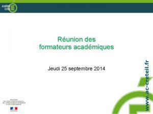 Runion des formateurs acadmiques Jeudi 25 septembre 2014