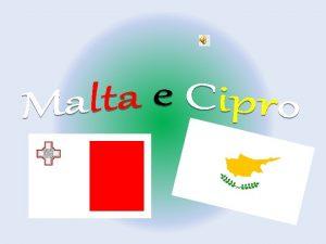 a t l a M MALTA Posizione Malta