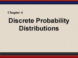 Chapter 4 Discrete Probability Distributions 4 1 Probability
