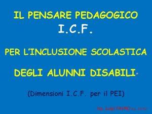 IL PENSARE PEDAGOGICO I C F PER LINCLUSIONE