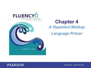 Chapter 4 A Hypertext Markup Language Primer Learning