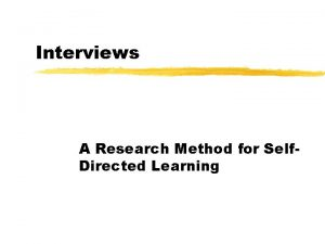 Interviews A Research Method for Self Directed Learning