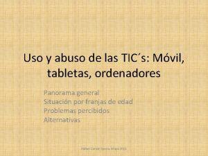 Uso y abuso de las TICs Mvil tabletas