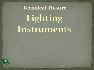 Technical Theatre 91415 1 Lighting Terminology EllipsoidalA lighting