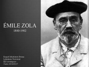 MILE ZOLA 1840 1902 Raquel Mustienes Bruna Literatura