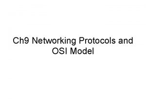 Ch 9 Networking Protocols and OSI Model OSI
