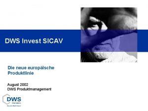 DWS Invest SICAV Die neue europische Produktlinie August