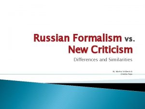 Russian Formalism vs New Criticism Differences and Similarities