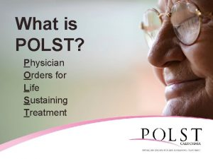 What is POLST Physician Orders for Life Sustaining