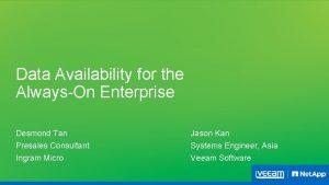 Data Availability for the AlwaysOn Enterprise Desmond Tan