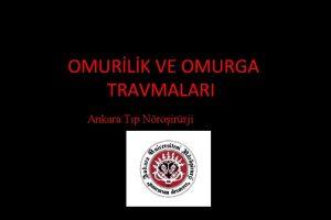 OMURLK VE OMURGA TRAVMALARI Ankara Tp Nroirrji Amalar