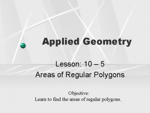 Applied Geometry Lesson 10 5 Areas of Regular