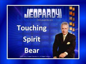 Touching Spirit Bear Touching Spirit Bear Section 1