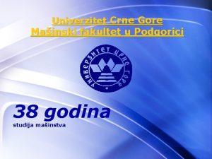 Univerzitet Crne Gore Mainski fakultet u Podgorici 38