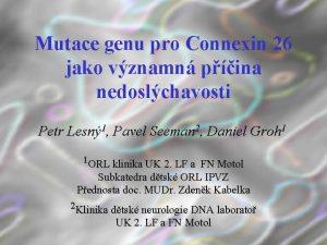 Mutace genu pro Connexin 26 jako vznamn pina