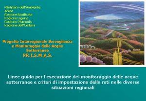 Ministero dellAmbiente ANPA Regione Basilicata Regione Liguria Regione