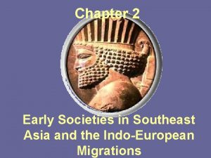 Chapter 2 Early Societies in Southeast Asia and