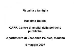 Fiscalit e famiglia Massimo Baldini CAPP Centro di