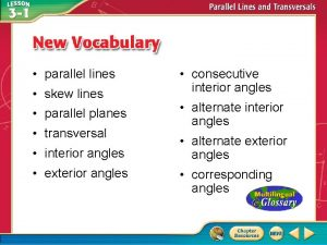 parallel lines skew lines parallel planes transversal interior